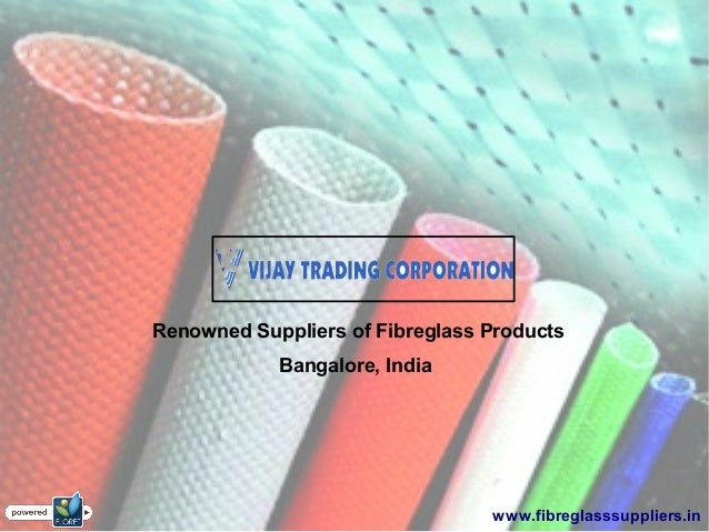 Bangalore, India Renowned Suppliers of Fibreglass Products www.fibreglasssuppliers.in