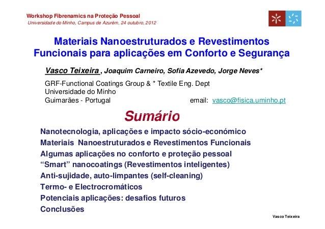 Workshop Fibrenamics na Proteção PessoalUniversidade do Minho, Campus de Azurém, 24 outubro, 2012     Materiais Nanoestrut...