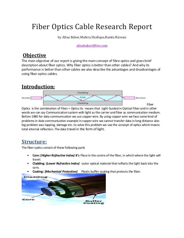 Fiber Optics Cable Research Report by Alina Baber,Mahira Shafique,Ramla Rizwan alinababer@live.com  Objective The main obj...