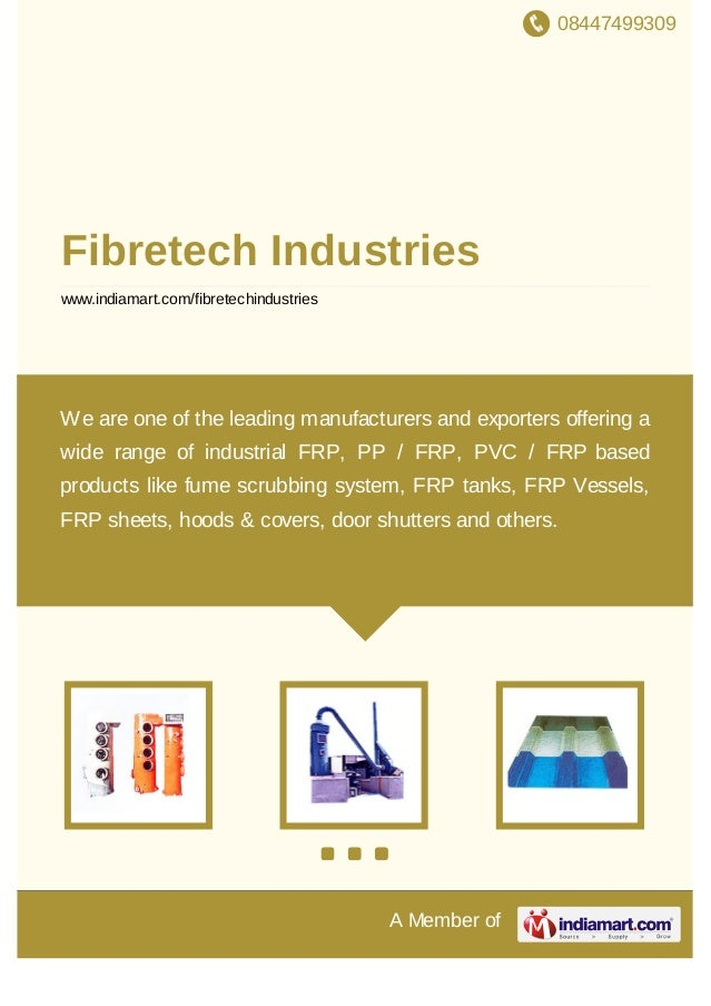 08447499309 A Member of Fibretech Industries www.indiamart.com/fibretechindustries We are one of the leading manufacturers...