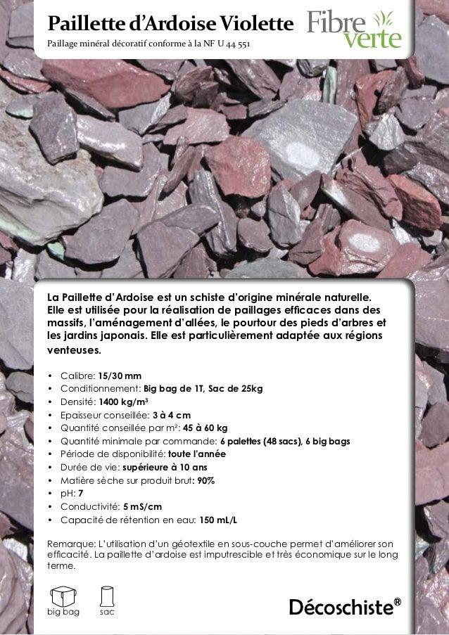 Paillette d'Ardoise ViolettePaillage minéral décoratif conforme à la NF U 44 551La Paillette d'Ardoise est un schiste d'or...