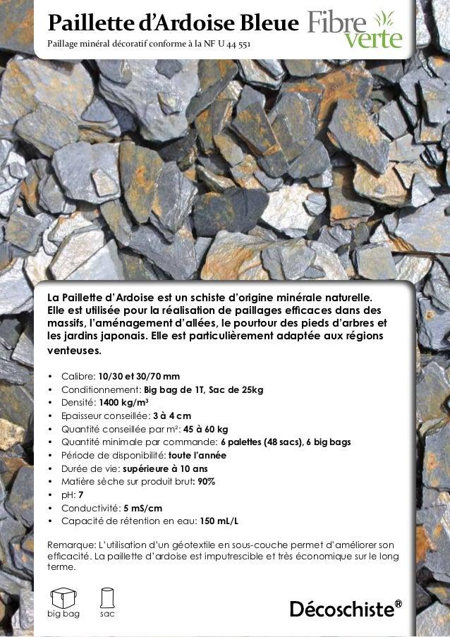 Paillette d'Ardoise BleuePaillage minéral décoratif conforme à la NF U 44 551La Paillette d'Ardoise est un schiste d'origi...