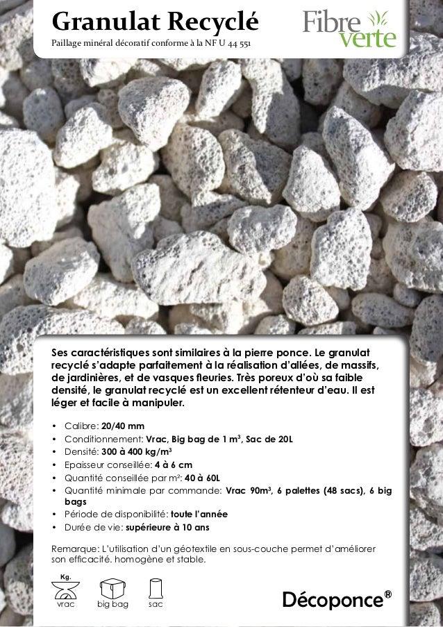 Granulat RecycléPaillage minéral décoratif conforme à la NF U 44 551Ses caractéristiques sont similaires à la pierre ponce...