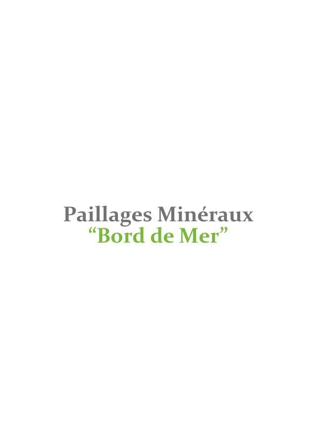 """Paillages Minéraux  """"Bord de Mer"""""""