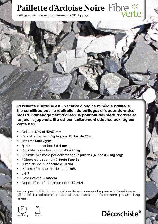 Paillette d'Ardoise NoirePaillage minéral décoratif conforme à la NF U 44 551La Paillette d'Ardoise est un schiste d'origi...