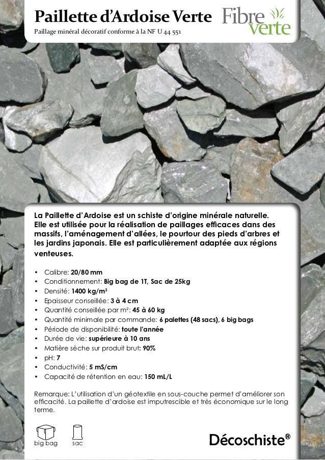 Paillette d'Ardoise VertePaillage minéral décoratif conforme à la NF U 44 551La Paillette d'Ardoise est un schiste d'origi...
