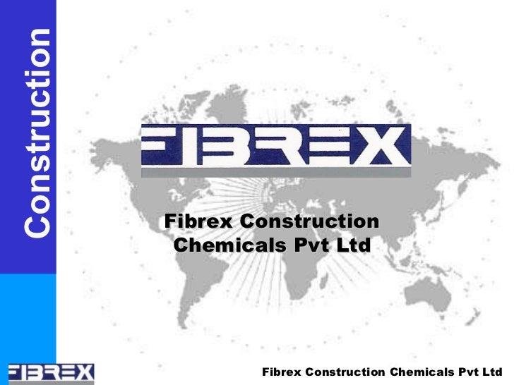Construction Fibrex Construction Chemicals Pvt Ltd Fibrex Construction Chemicals Pvt Ltd