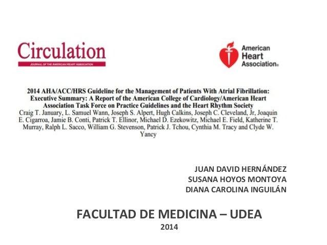 JUAN DAVID HERNÁNDEZ SUSANA HOYOS MONTOYA DIANA CAROLINA INGUILÁN FACULTAD DE MEDICINA – UDEA 2014