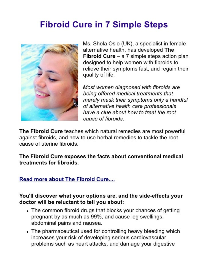 Fibroid Cure in 7 Simple Steps                            Ms. Shola Oslo (UK), a specialist in female                     ...