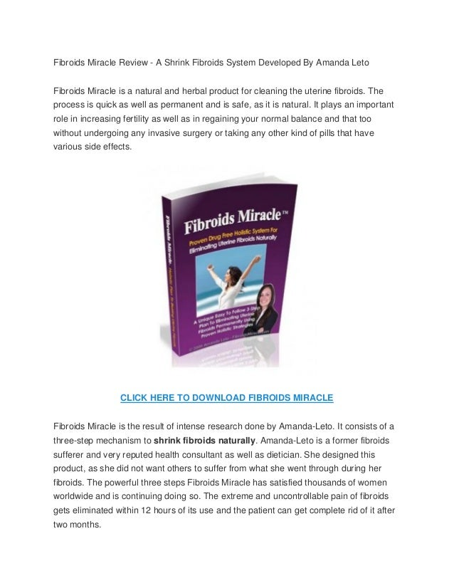 Fibroids Miracle Review - A Shrink Fibroids System Developed By Amanda LetoFibroids Miracle is a natural and herbal produc...