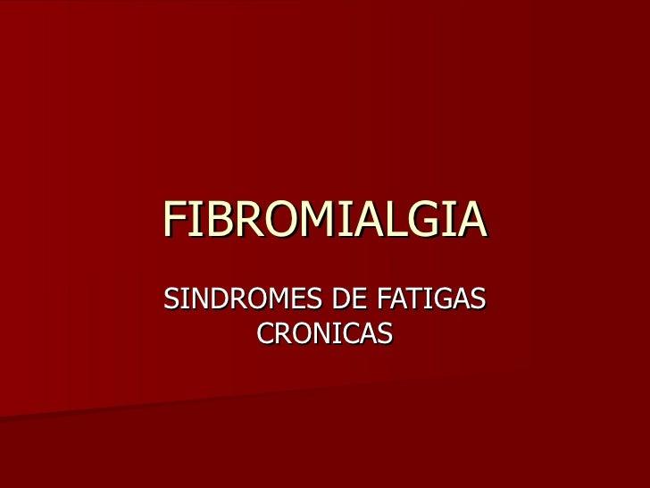 FIBROMIALGIA SINDROMES DE FATIGAS CRONICAS