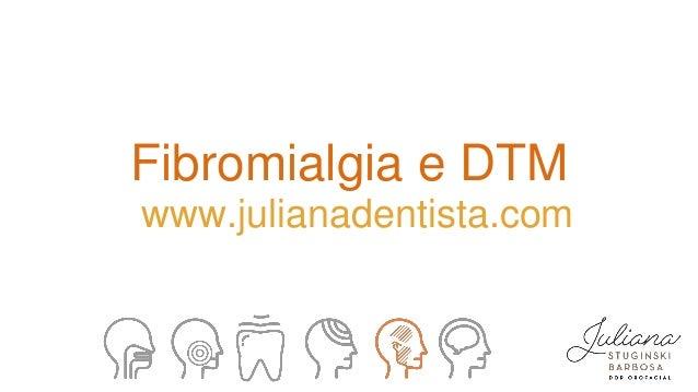 Fibromialgia e DTM www.julianadentista.com