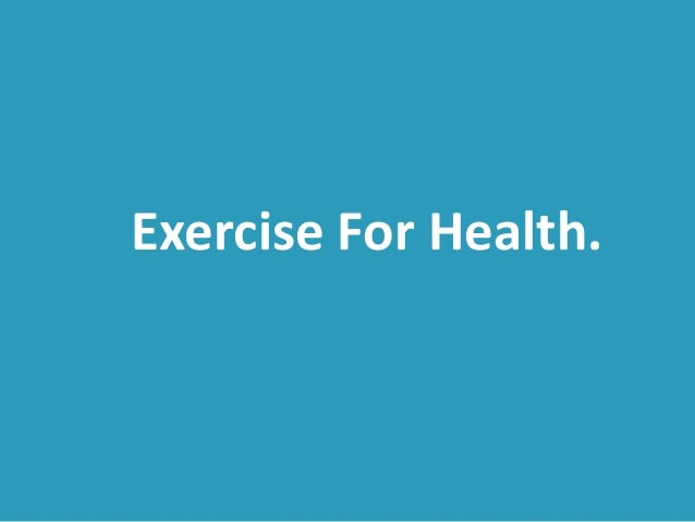 Exercise For Health.