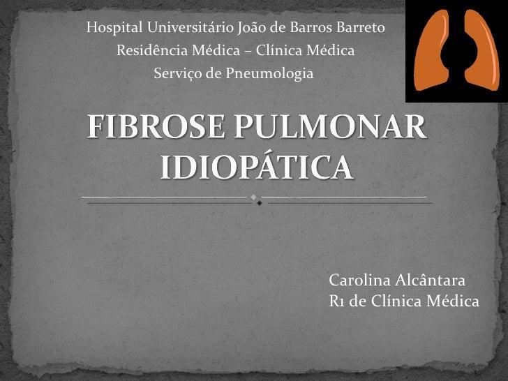 Hospital Universitário João de Barros Barreto   Residência Médica – Clínica Médica          Serviço de Pneumologia        ...