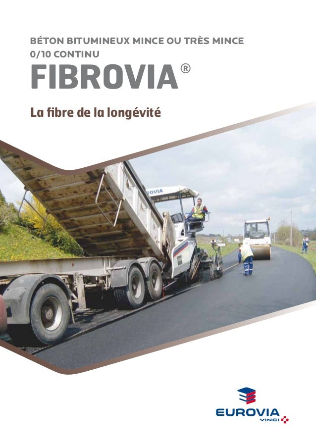 BÉTON BITUMINEUX mince ou TRÈS MINCE 0/10 CONTINU  FIBROVIA  ®  La fibre de la longévité  186 %