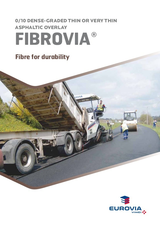0/10 DENSE-GRADED THIN OR VERY THIN ASPHALTIC OVERLAY  FIBROVIA  ®  Fibre for durability  186 %