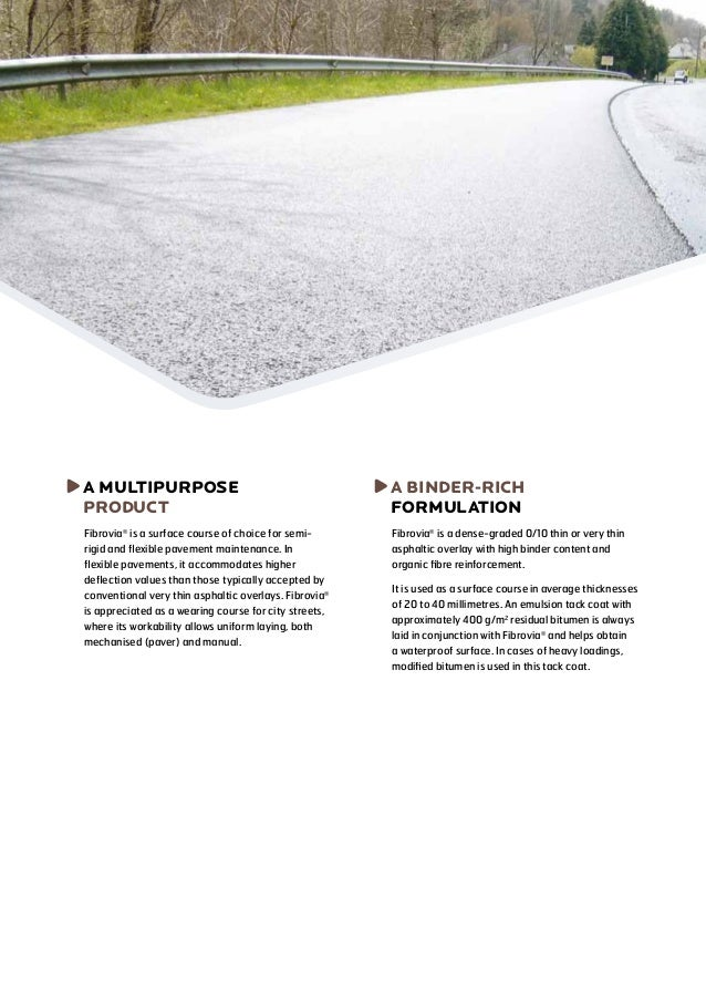A  MULTIPURPOSE product  A  BINDER-RICH FORMULATION  Fibrovia® is a surface course of choice for semirigid and flexible pa...