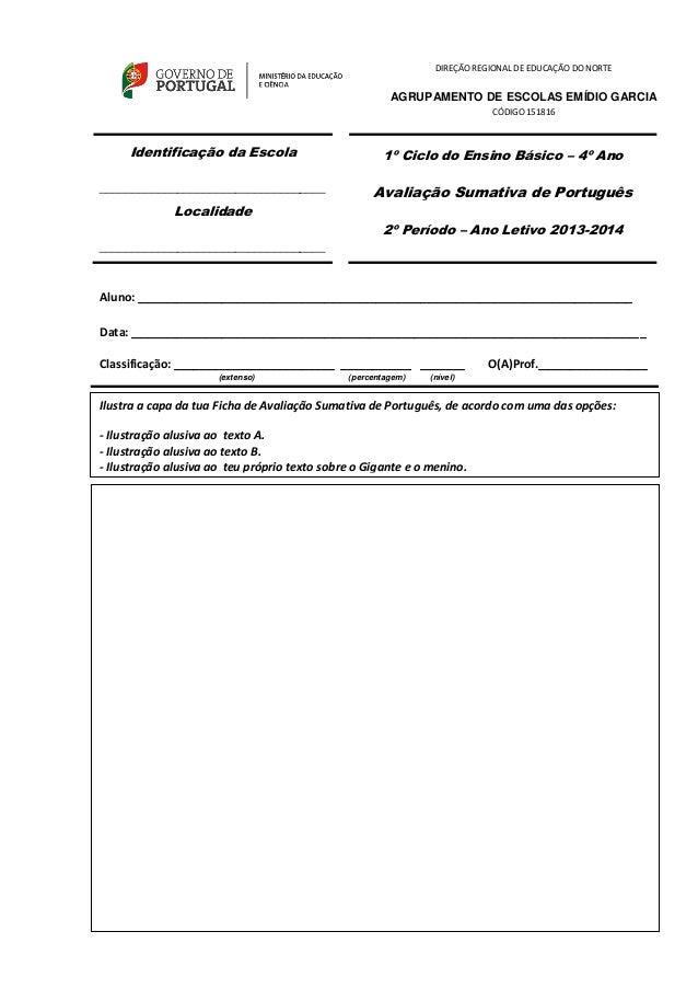 DIREÇÃO REGIONAL DE EDUCAÇÃO DO NORTE AGRUPAMENTO DE ESCOLAS EMÍDIO GARCIA CÓDIGO 151816 Aluno: __________________________...