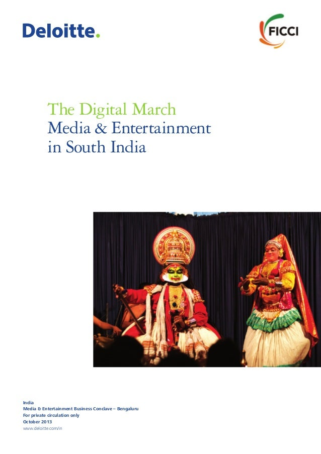 The Digital March Media & Entertainment in South India  India Media & Entertainment Business Conclave – Bengaluru For priv...