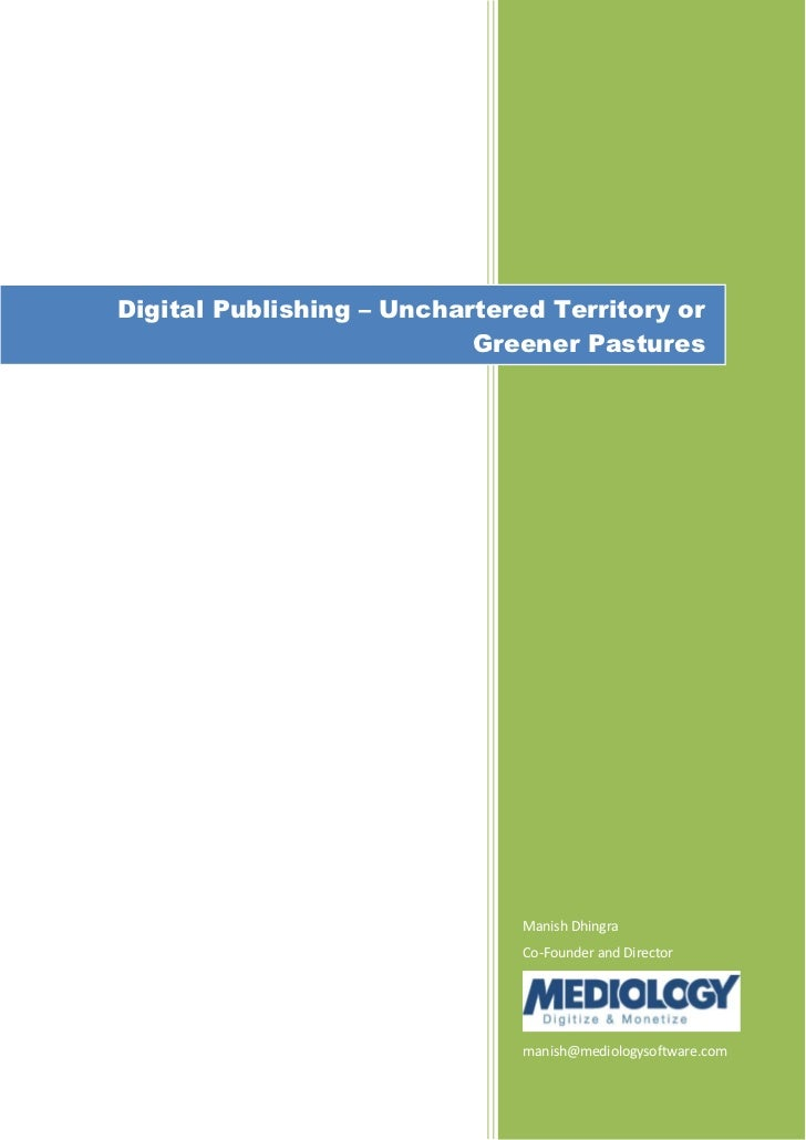 Digital Publishing – Unchartered Territory or                           Greener Pastures                               Man...