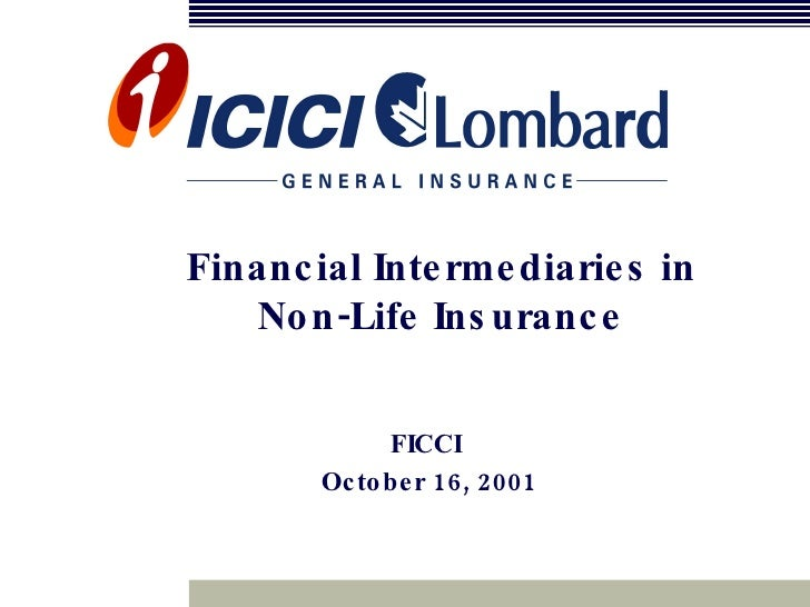 Financial Intermediaries in  Non-Life Insurance   FICCI  October 16, 2001