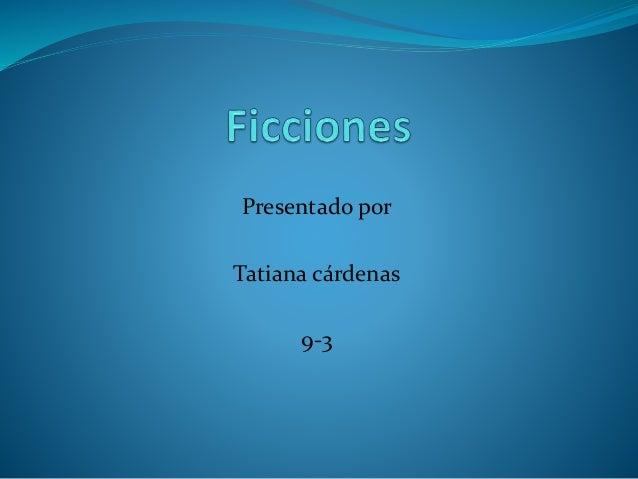 Presentado por Tatiana cárdenas 9-3