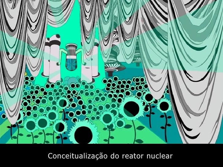 Conceitualização do reator nuclear
