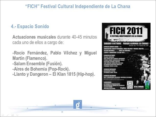 """""""FICH"""" Festival Cultural Independiente de La Chana4.- Espacio SonidoActuaciones musicales durante 40-45 minutoscada uno de..."""