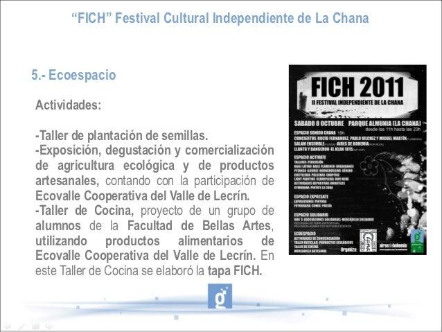 """""""FICH"""" Festival Cultural Independiente de La Chana5.- EcoespacioActividades:-Taller de plantación de semillas.-Exposición,..."""