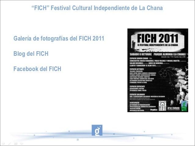 """""""FICH"""" Festival Cultural Independiente de La ChanaGalería de fotografías del FICH 2011Blog del FICHFacebook del FICH"""