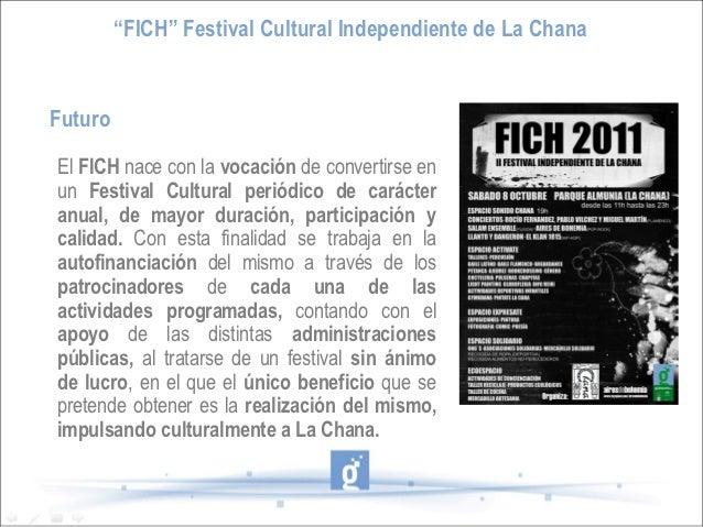 """""""FICH"""" Festival Cultural Independiente de La ChanaFuturoEl FICH nace con la vocación de convertirse enun Festival Cultural..."""