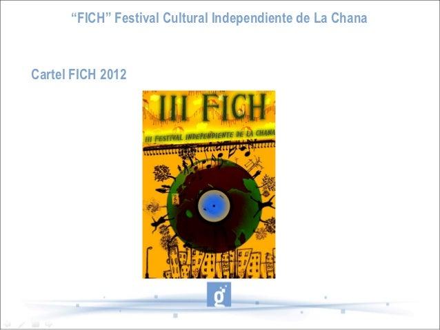 """""""FICH"""" Festival Cultural Independiente de La ChanaCartel FICH 2012"""