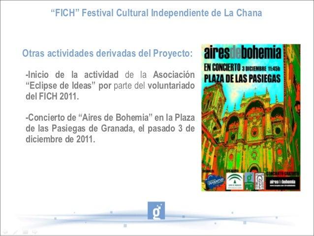 """""""FICH"""" Festival Cultural Independiente de La ChanaOtras actividades derivadas del Proyecto:-Inicio de la actividad de la A..."""
