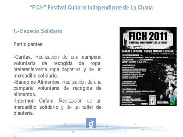 """""""FICH"""" Festival Cultural Independiente de La Chana1.- Espacio SolidarioParticipantes:-Caritas. Realización de una campañav..."""