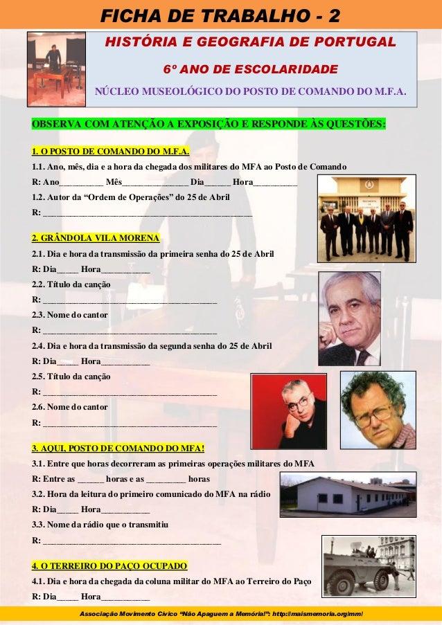 HISTÓRIA E GEOGRAFIA DE PORTUGAL 6º ANO DE ESCOLARIDADE NÚCLEO MUSEOLÓGICO DO POSTO DE COMANDO DO M.F.A. OBSERVA COM ATENÇ...