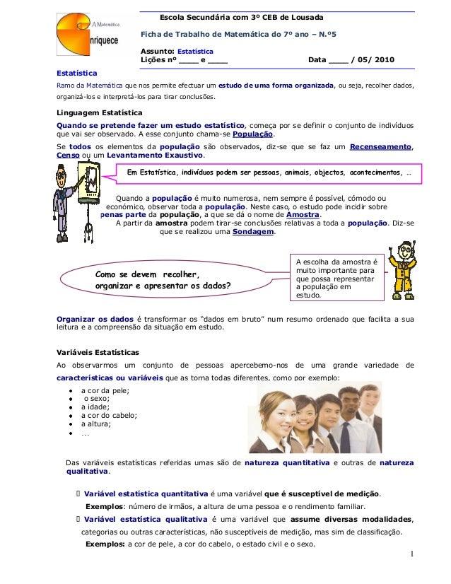 1 Em Estatística, indivíduos podem ser pessoas, animais, objectos, acontecimentos, … Como se devem recolher, organizar e a...