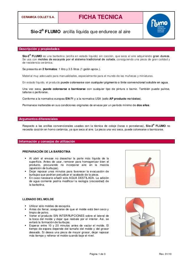 CERAMICA COLLET S.A. FICHA TECNICA Sio-2® FLUMO arcilla líquida que endurece al aire Página 1 de 3 Rev. 01/10 Descripción ...