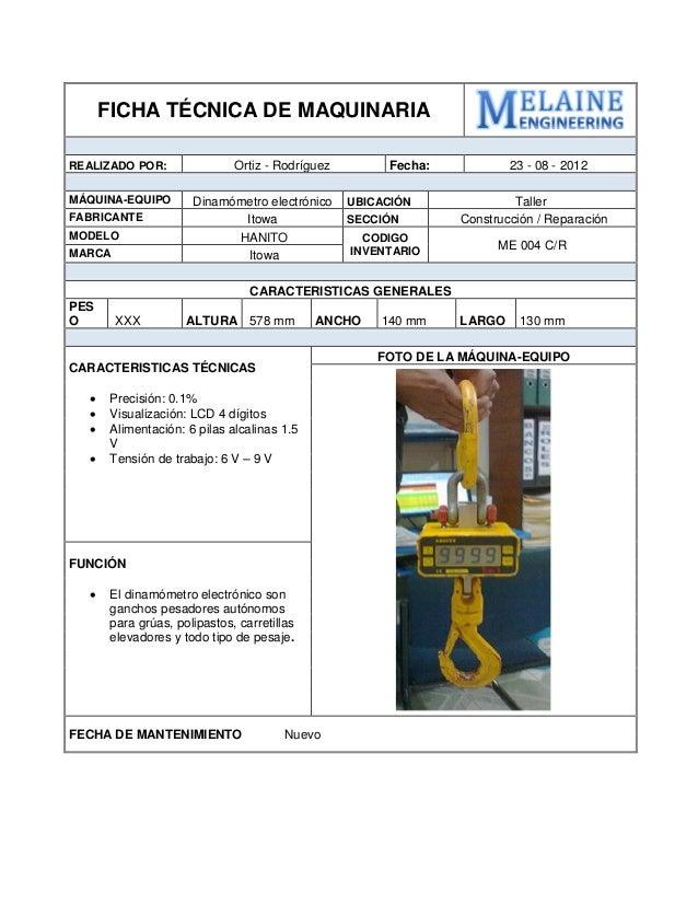 FICHA TÉCNICA DE MAQUINARIA  REALIZADO POR:  Ortiz - Rodríguez  Fecha:  23 - 08 - 2012  MÁQUINA-EQUIPO  Dinamómetro electr...