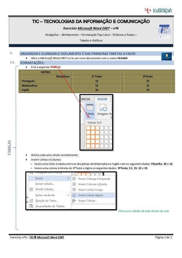 TIC – TECNOLOGIAS DA INFORMAÇÃO E COMUNICAÇÃO Exercício Microsoft Word 2007 – nº6 Parágrafos – Alinhamentos – Formatação T...