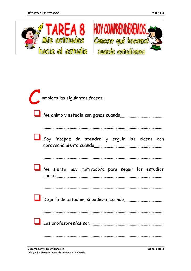TÉCNICAS DE ESTUDIO                                      TAREA 8C         ompleta las siguientes frases:    q Me animo y ...