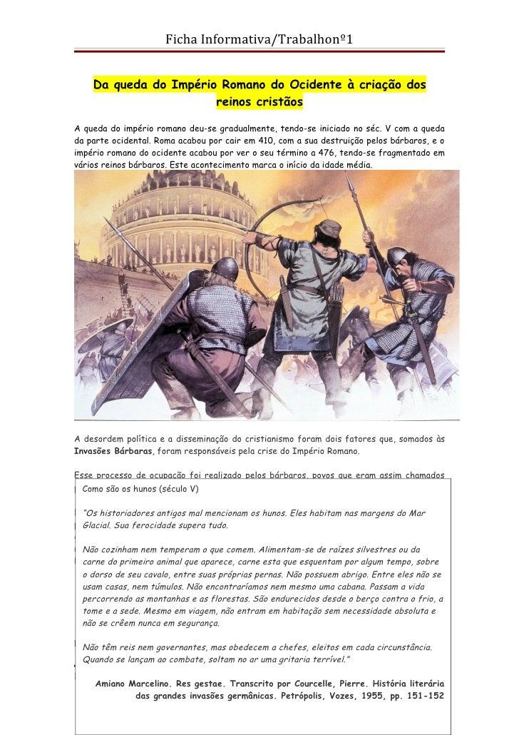 Ficha Informativa/Trabalhonº1    Da queda do Império Romano do Ocidente à criação dos                       reinos cristão...