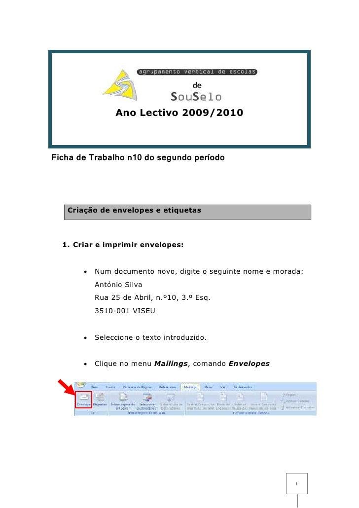 Ano Lectivo 2009/2010    Ficha de Trabalho n10 do segundo período        Criação de envelopes e etiquetas      1. Criar e ...