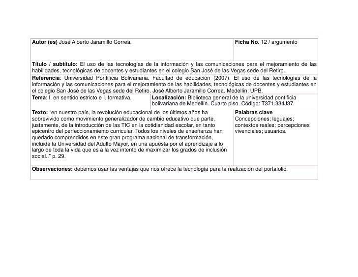 Autor (es) José Alberto Jaramillo Correa. Ficha No. 12 / argumentoTítulo / subtítulo: El uso de las tecnologías de la info...