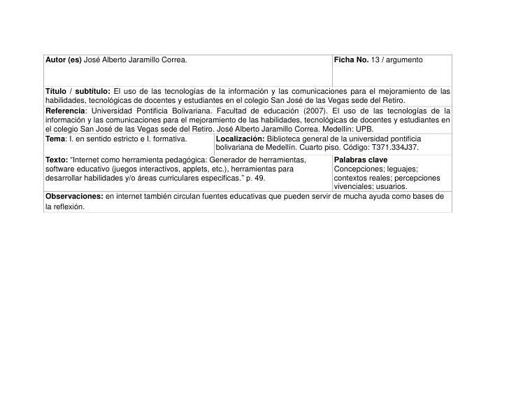 Autor (es) José Alberto Jaramillo Correa. Ficha No. 13 / argumentoTítulo / subtítulo: El uso de las tecnologías de la info...