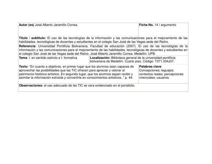 Autor (es) José Alberto Jaramillo Correa. Ficha No. 14 / argumentoTítulo / subtítulo: El uso de las tecnologías de la info...