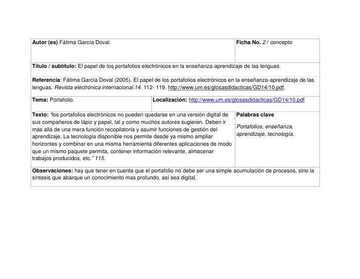 Autor (es) Fátima García Doval.Ficha No. 2 / concepto Título / subtítulo: El papel de los portafolios electrónicos en la e...