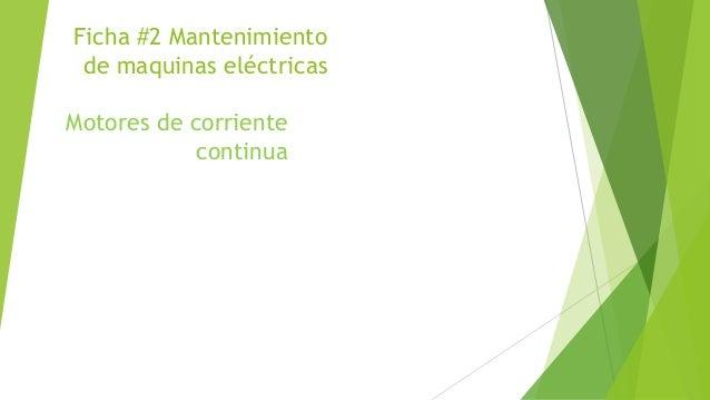 Ficha #2 Mantenimiento de maquinas eléctricas Motores de corriente continua