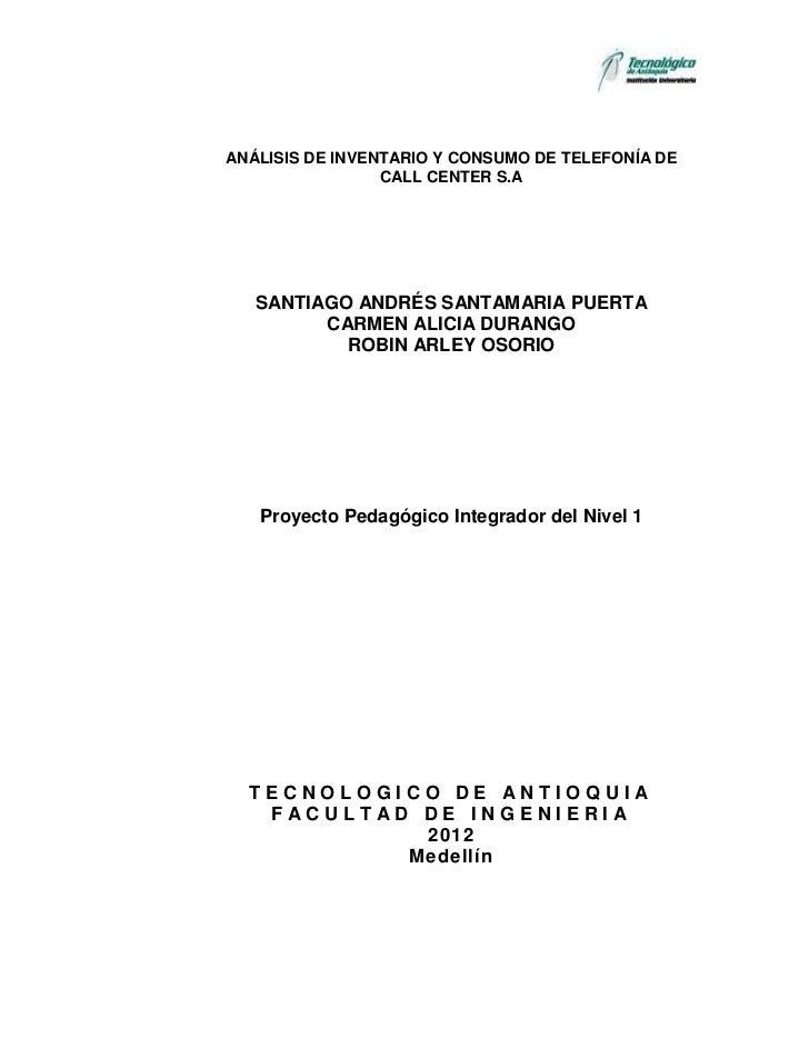 ANÁLISIS DE INVENTARIO Y CONSUMO DE TELEFONÍA DE                 CALL CENTER S.A   SANTIAGO ANDRÉS SANTAMARIA PUERTA      ...