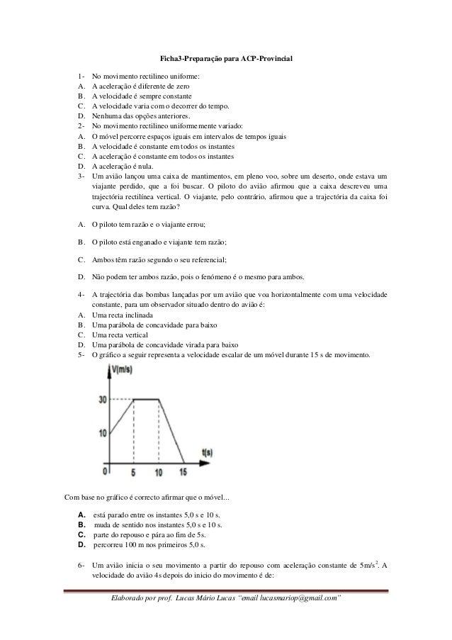 """Elaborado por prof. Lucas Mário Lucas """"email lucasmariop@gmail.com"""" Ficha3-Preparação para ACP-Provincial 1- No movimento ..."""