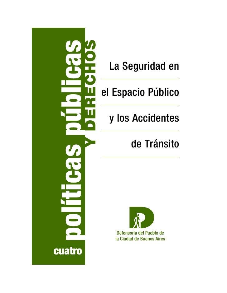 Y DERECHOS políticas públicas          La Seguridad en                             el Espacio Público                     ...